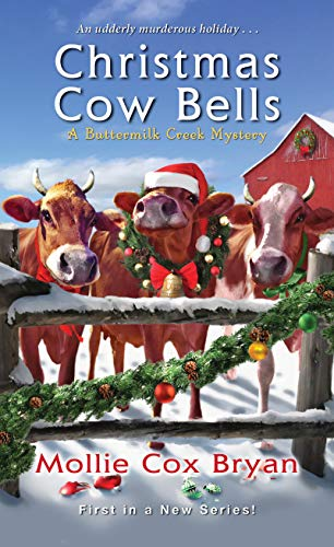 Christmas Cow Bells (A Buttermilk Creek Mystery Book 1) by [Mollie Cox Bryan]
