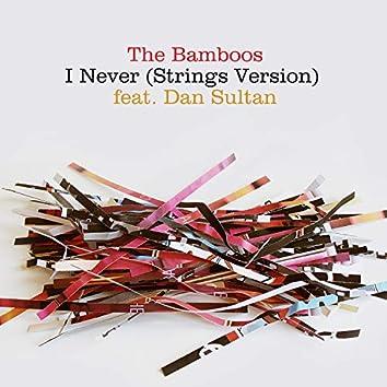 I Never (feat. Dan Sultan) [Strings Version]