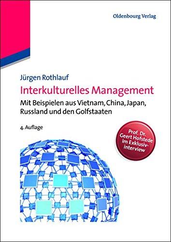 Interkulturelles Management: Mit Beispielen aus Vietnam, China, Japan, Russland und den Golfstaaten