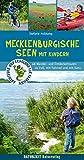 Mecklenburgische Seen mit Kindern: 46 Wander- und Entdeckertouren für Familien: 45 Wander- und Entdeckertouren zu Fuß, mit Fahrrad und mit Kanu (Naturzeit mit Kindern)