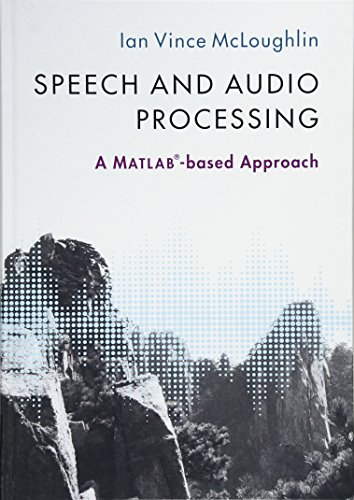 Compare Textbook Prices for Speech and Audio Processing: A MATLAB®-based Approach A MATLAB®-based Approach 1 Edition ISBN 9781107085466 by McLoughlin, Ian Vince