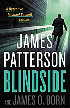 Blindside (Michael Bennett Book 12) by [James Patterson, James O. Born]