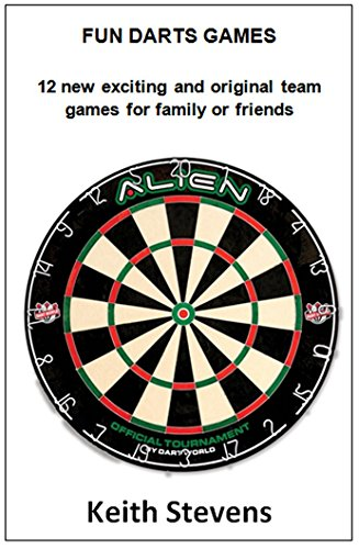 Fun Darts Games: Forget boring old '501', try these twelve new darts games for great entertainment (English Edition)