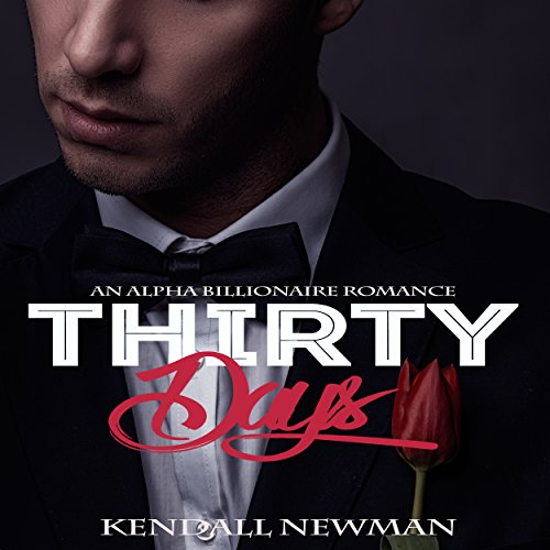 Thirty Days: An Alpha Billionaire Romance audiobook cover art