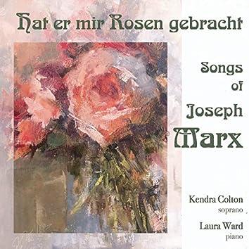 Hat er mir Rosen gebracht - Songs of Joseph Marx