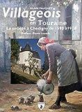 Villageois en Touraine - La société à Chédigny de 1590 à 1914