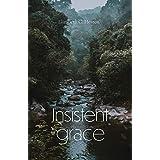 Insistent Grace