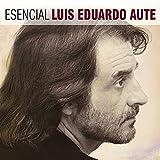 Esencial Luis Eduardo Aute