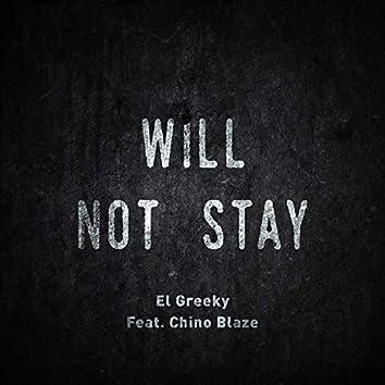 Will Not Stay (feat. Chino Blaze)