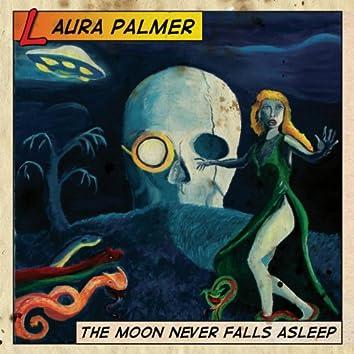 The Moon Never Falls Asleep