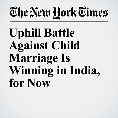 Uphill Battle Against Child Marriage Is Winning in India, for Now copertina