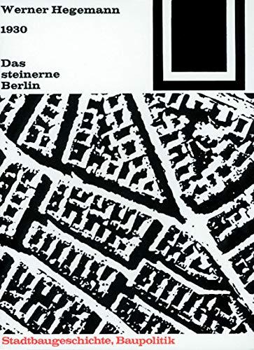 Bauwelt Fundamente, Bd.3, Das steinerne Berlin, 1930: 1930 - Geschichte der größten Mietskasernenstadt der Welt (Bauwelt Fundamente, 3, Band 3)
