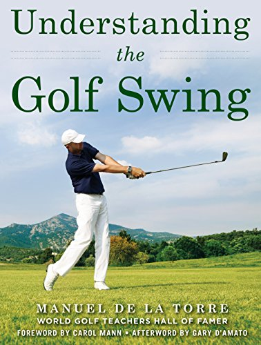 Compare Textbook Prices for Understanding the Golf Swing Reprint Edition ISBN 9781510725973 by de la Torre, Manuel,D'Amato, Gary,Mann, Carol