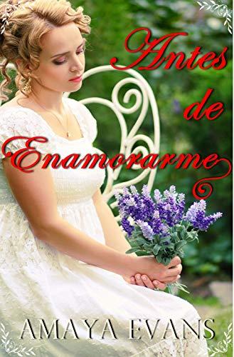 """Antes de Enamorarme (Serie """"Solteronas"""")"""