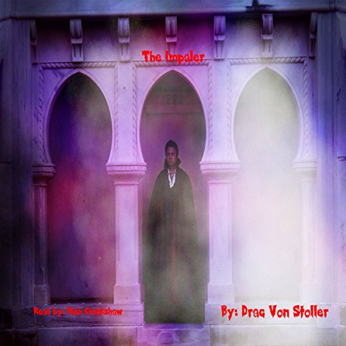 The Impaler                   By:                                                                                                                                 Drac Von Stoller                               Narrated by:                                                                                                                                 Rich Crankshaw                      Length: 4 mins     Not rated yet     Overall 0.0