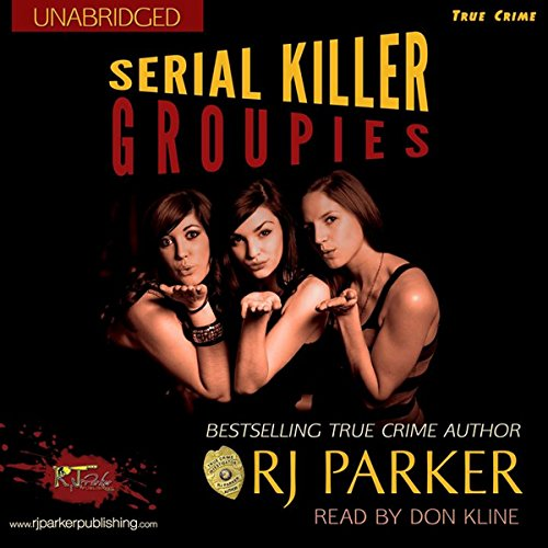 Serial Killer Groupies audiobook cover art