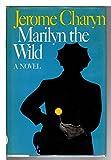 Marilyn the wild: A novel