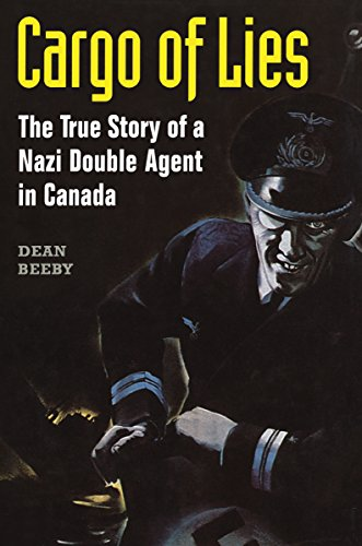 Cargo of Lies: The True Story of a Nazi Double Agent in Canada (Heritage) (English Edition)