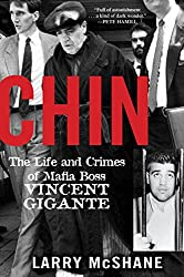 Chin: The Life and Crimes of Mafia Boss Vincent Gigante is the first book dedicated solely to The Chin.
