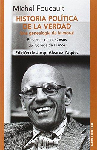 Historia Política De La Verdad: BREVIARIOS DE LOS CURSOS DEL COLLÈGE DE FRANCE (RAZON Y SOCIEDAD)
