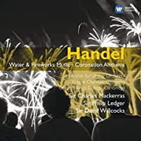 Handel: Water and Fireworks Music - Coronation Anthems (2 CDs) by Choir of King?? College Cambridge (2009-03-24)