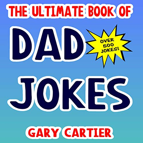 The Ultimate Book of Dad Jokes - 500 Jokes Inside audiobook cover art