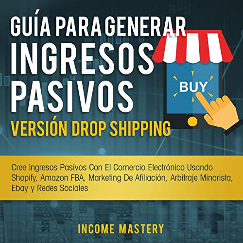 Guía Para Generar Ingresos Pasivos Versión Dropshipping [Guide to Generate Passive Income Dropshipping Version] Titelbild