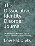 The Dissociative Identity Disorder Journal: DID Management Workbook, Inspired From the Cognitive Behavioral Therapy