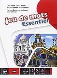 Jeu de mots. Vol. unico. Livre de l'èlève et cahier essentiel. Con E-Book [Lingua france...