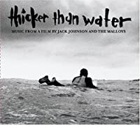 Thicker Than Water by Jack Johnson (2006-09-20)
