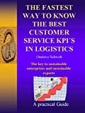 The fastest way to know the best Customer Service KPI'S in Logistics: The key to sustainable enterprises and sustainable exports