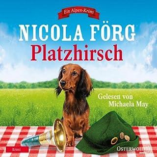 Platzhirsch     Irmi Mangold 5              Autor:                                                                                                                                 Nicola Förg                               Sprecher:                                                                                                                                 Michaela May                      Spieldauer: 6 Std. und 36 Min.     90 Bewertungen     Gesamt 4,5