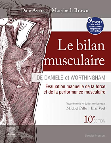 Le bilan musculaire de Daniels et Worthingham: Évaluation manuelle de la force et de la performance musculaire (Hors collection) (French Edition)