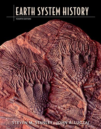 Compare Textbook Prices for Earth System History Fourth Edition ISBN 8601421994088 by Steven M. Stanley,John A. Luczaj