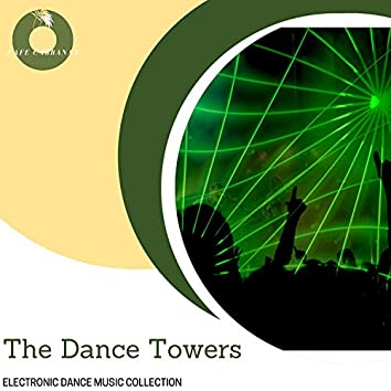 The Dance Towers - Electronic Dance Music Collection