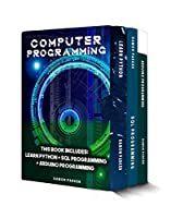 Computer Programming: This Book Includes: Learn Python + SQL Programming + Arduino Programming Front Cover
