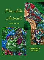 Mandala Animals Coloring Book for Adults: Stress Relieving Mandala Designs with Animals for Adults 28 Premium coloring pages with amazing designs