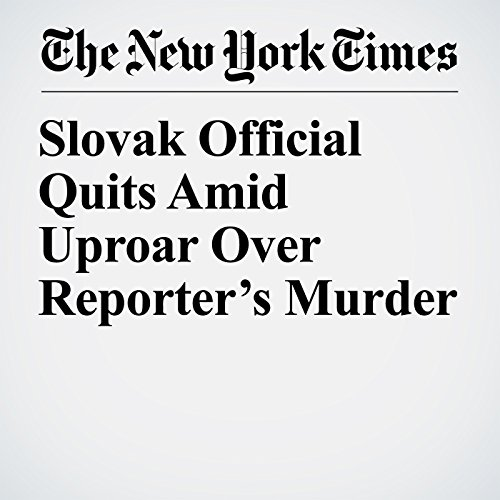 Slovak Official Quits Amid Uproar Over Reporter's Murder copertina