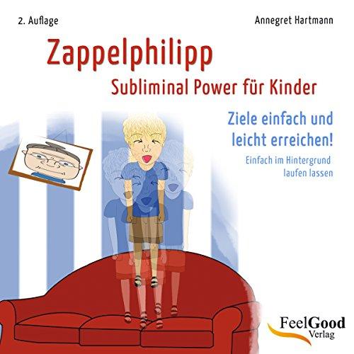 Zappelphilipp. Subliminal-Hörbuch für Kinder audiobook cover art