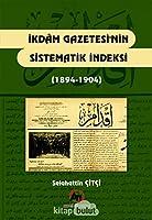 Ikdam Gazetesinin Sistematik Indeksi (1894-1904)