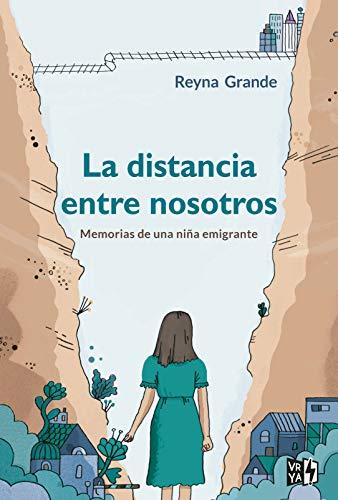 La distancia entre nosotros: Memorias de una niña emigrante (VRYA nº 1)