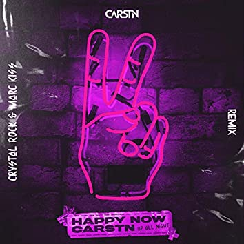 Happy Now (Crystal Rock & Marc Kiss Remix)