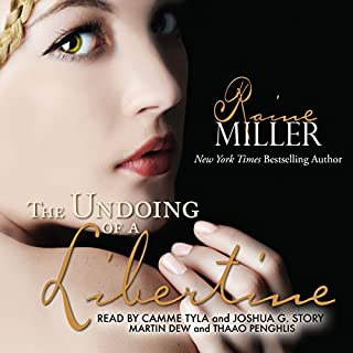 The Undoing of a Libertine                   By:                                                                                                                                 Raine Miller                               Narrated by:                                                                                                                                 Joshua Story,                                                                                        Martin Dew,                                                                                        Thaao Penghlis,                   and others                 Length: 10 hrs and 13 mins     109 ratings     Overall 4.3