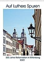 Auf Luthers Spuren (Wandkalender 2022 DIN A3 hoch): Ein Spaziergang durch die Lutherstadt auf den Spuren des Reformators (Monatskalender, 14 Seiten )