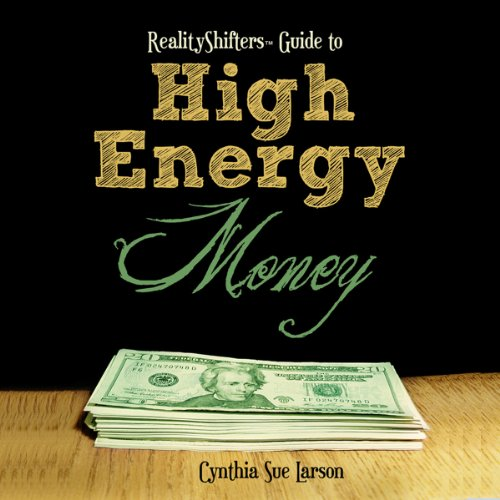 RealityShifters Guide to High Energy Money audiobook cover art