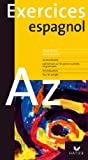 Exercices - L'Espagnol de A à Z - Hatier - 15/10/2003