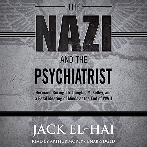 The Nazi and the Psychiatrist Audiobook By Jack El-Hai cover art
