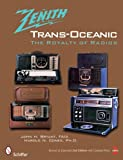 Zenith TRANS-OCEANIC: The Royalty of Radi: The Royalty of Radios portable radios Nov, 2020