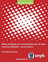 Best Practices for commercial use of open source software: Business models, processes and tools for managing open source software 2nd edition