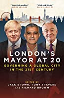 London's Mayor at 20: Governing a Global City in the 21st Century